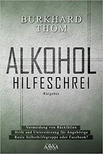 Burkhard Thom: Alkohol Hilfeschrei