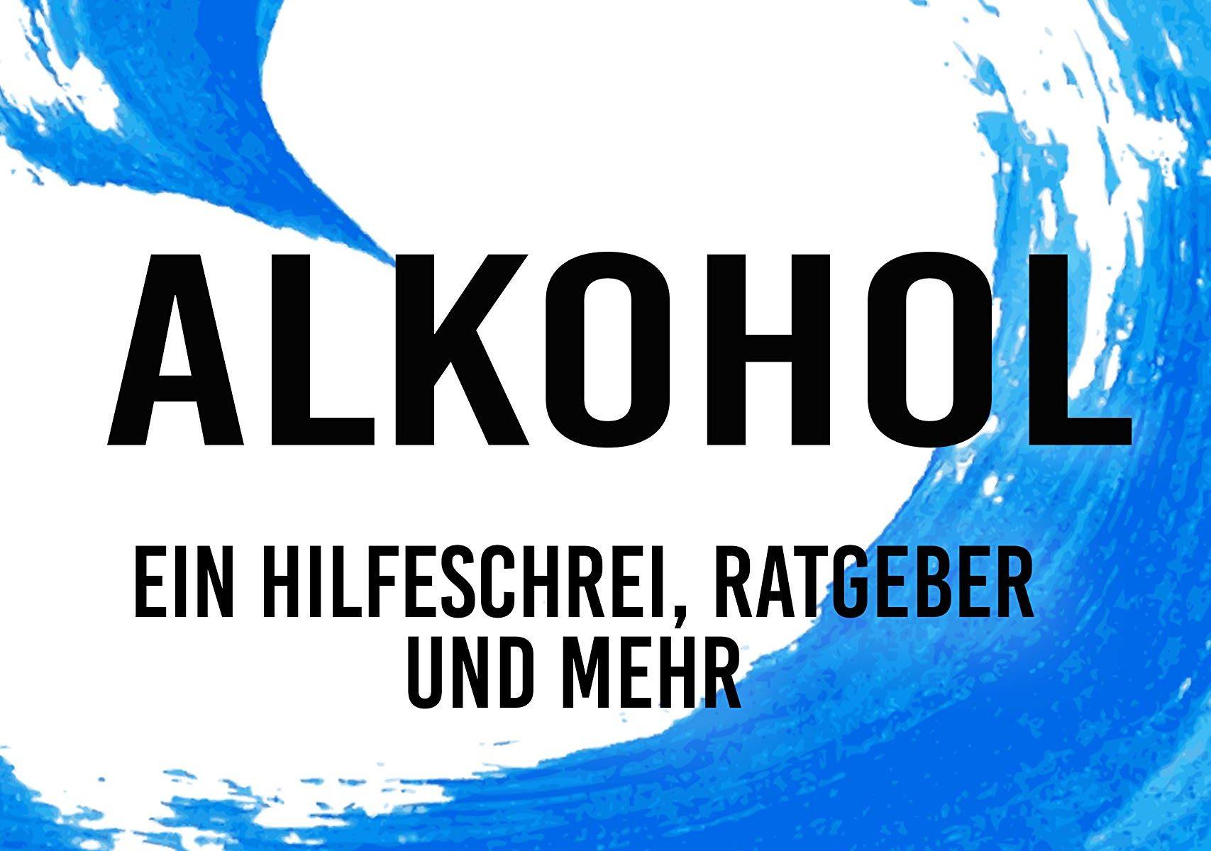 """""""Alkohol ein Hilfeschrei Ratgeber und mehr"""" - das aktuelle Buch von Burkhard Thom"""
